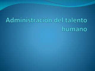 Administración  del talento humano