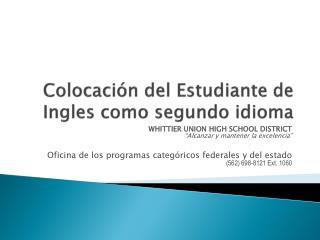 Colocación del Estudiante de Ingles como segundo idioma