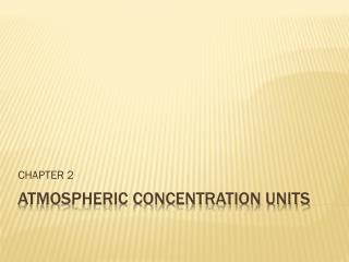 ATMOSPHERIC CONCENTRATION UNITS