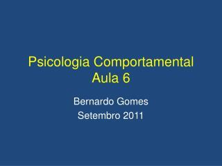 Psicologia Comportamental Aula  6
