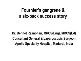Fournier�s gangrene &  a six-pack success story