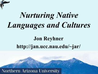 Nurturing Native Languages and Cultures