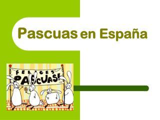 Pascuas en Espa �a