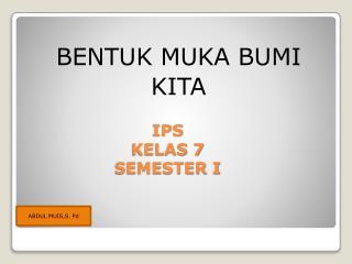 IPS KELAS  7 SEMESTER I