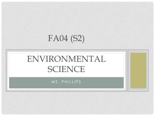 FA04  (S2) Environmental Science