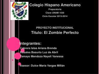 Colegio Hispano Americano Preparatoria Clave UNAM 1030 Ciclo Escolar 2013-2014