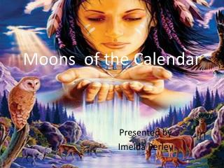 Moons  of the Calendar