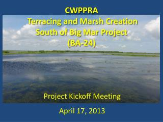 CWPPRA  Terracing and Marsh Creation              South of Big Mar Project (BA-24)