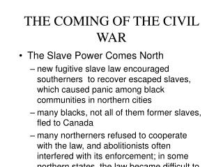 THE COMING OF THE CIVIL WAR