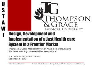 Design, Development and Implementation of a Just Health care System in a Frontier Market