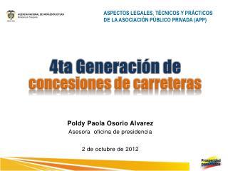 Poldy  Paola Osorio  Alvarez Asesora  oficina de presidencia 2 de octubre de 2012