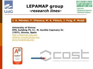 University  of Girona EPS,  building  PI, C/. M.  Aurèlia Capmany  61 17071, Girona,  Spain
