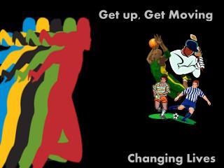 Get Up Get  M oving