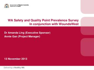 WA Safety and Quality Point Prevalence Survey   In conjunction with  WoundsWest