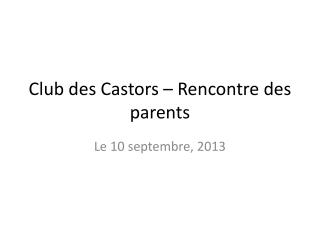 Club des Castors – Rencontre des parents