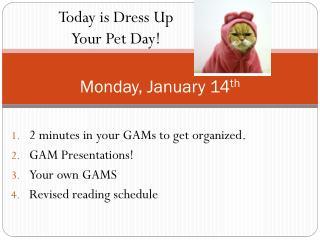 Monday, January 14 th