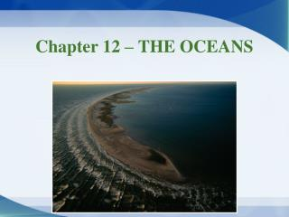 Chapter 12 – THE OCEANS