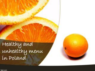 Healthy and unhealthy menu in Poland