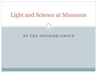 Light and Science at Museums