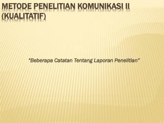 METODE PENELITIAN KOMUNIKASI II (KUALITATIF)