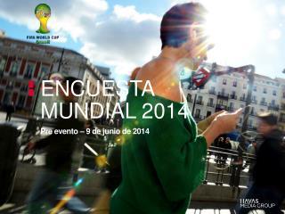 Encuesta MUNDIAL 2014