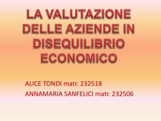 ALICE TONDI  matr . 232518 ANNAMARIA SANFELICI  matr . 232506