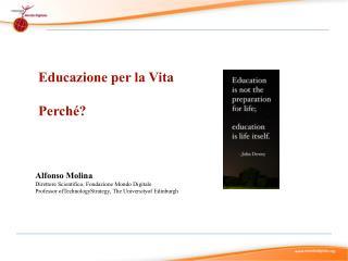 Educazione per la  V ita Perché?