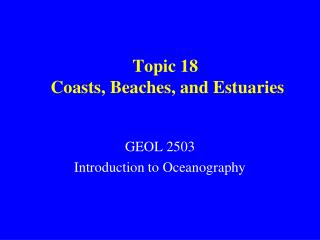 Topic 18  Coasts, Beaches, and Estuaries