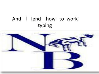 And    I   lend    how   to  work   typing
