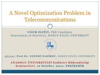 A Novel Optimization Problem in Telecommunications