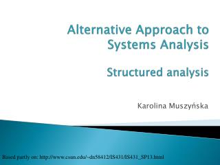 Alternative Approach to  System s  Analysis Structured analysis