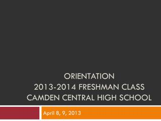 Orientation 2013-2014 freshman class Camden Central High School