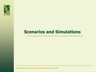 Scenarios and  Simulations