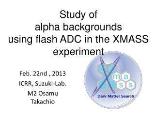 Study of alpha  backgrounds using  flash ADC in the XMASS experiment