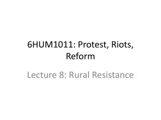 6HUM1011:  Protest, Riots, Reform