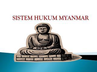 SISTEM HUKUM MYANMAR