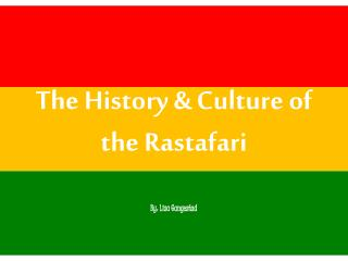The History & Culture of the Rastafari