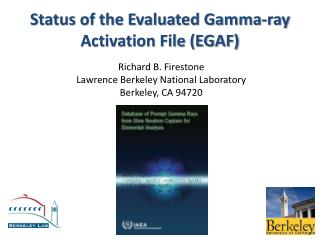 Status of the Evaluated Gamma-ray Activation File (EGAF)