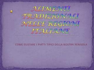 ALIMENTI  TRADIZIONALI    NELLE REGIONI ITALIANE