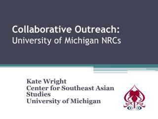 Collaborative Outreach: University of Michigan NRCs