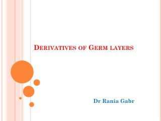 Derivatives of Germ layers