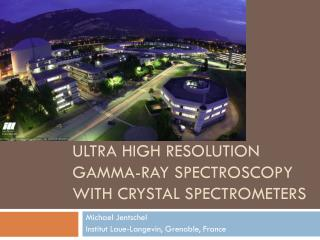 Ultra High Resolution Gamma-Ray Spectroscopy with Crystal Spectrometers