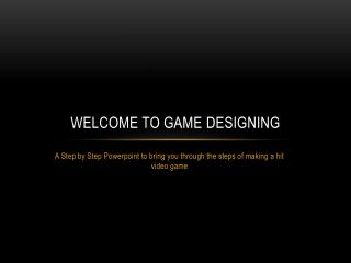 Welcome to Game  DEsigning