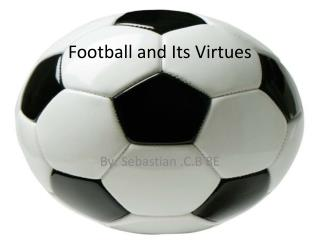 Football and Its Virtues