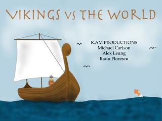 R.AM PRODUCTIONS Michael Carlson Alex Leung Radu Florescu