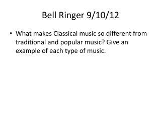 Bell Ringer 9/10/12