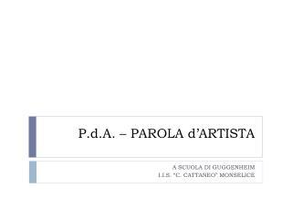 P.d.A.  – PAROLA d'ARTISTA