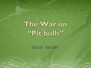 The War on  �Pit bulls�