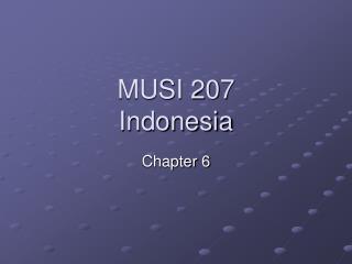 MUSI 207 Indonesia