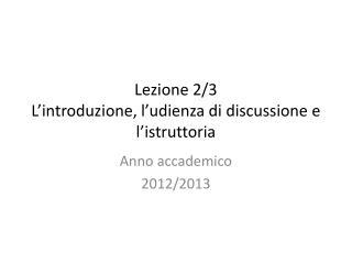 Lezione  2 / 3 L'introduzione, l'udienza di discussione e l'istruttoria